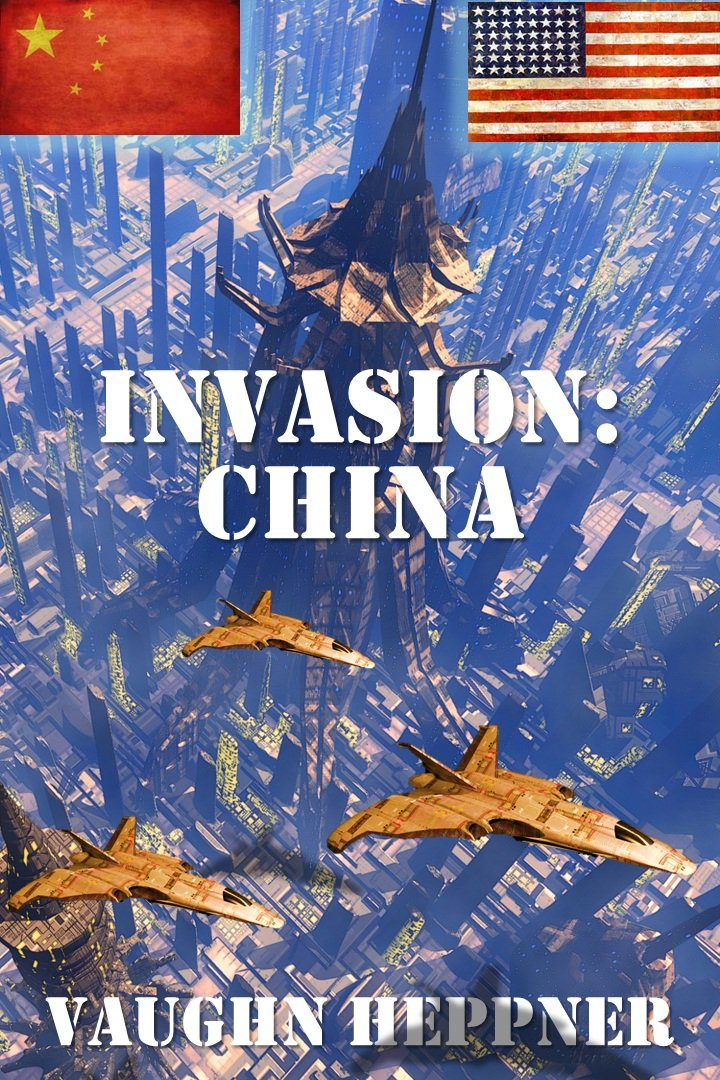 Invasion: China (Invasion America Book 5) - Vaughn Heppner