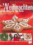 Weihnachten wie wir es lieben: Alles rund ums Fest