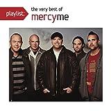 Playlist: The Very Best of MercyMe