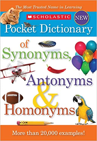 Scholastic Pocket Dictionary of Synonyms, Antonyms, Homonyms written by Scholastic