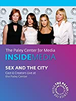 Sex and the City: Cast & Creators Live at the Paley Center
