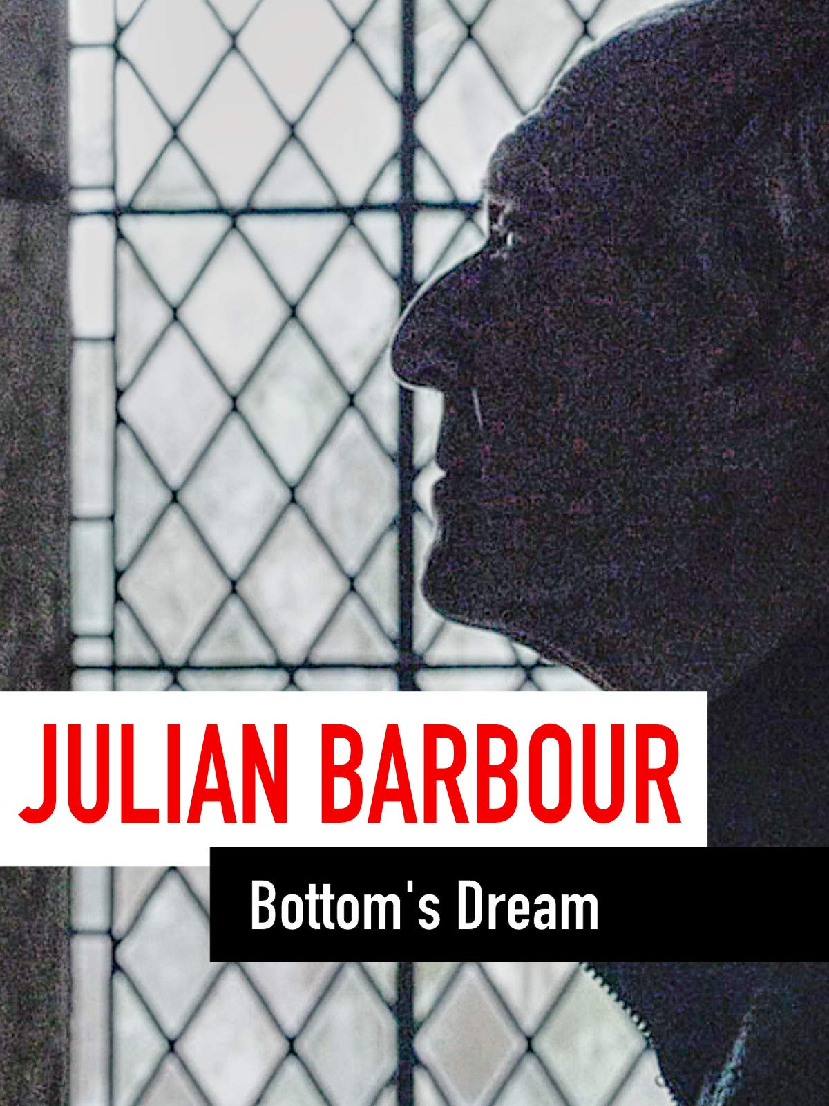 Julian Barbour - Bottom's Dream on Amazon Prime Instant Video UK