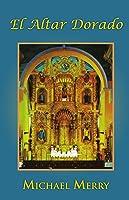 El Altar Dorado (Spanish Edition)
