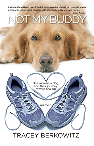 Not My Buddy: One woman, a dog, and their journey toward healing