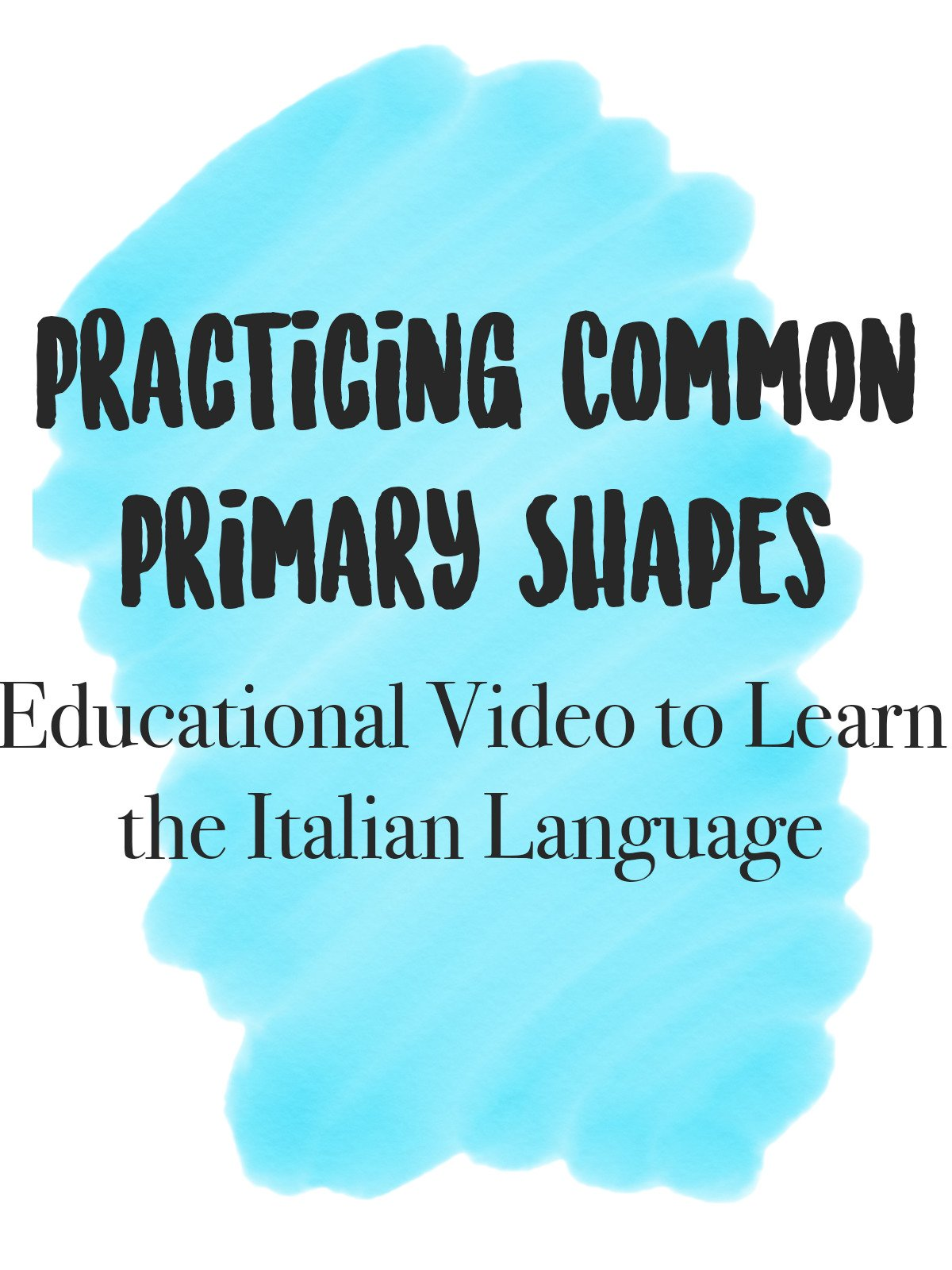 Practicing Common Primary Shapes Educational Video to Learn the Italian Language on Amazon Prime Instant Video UK