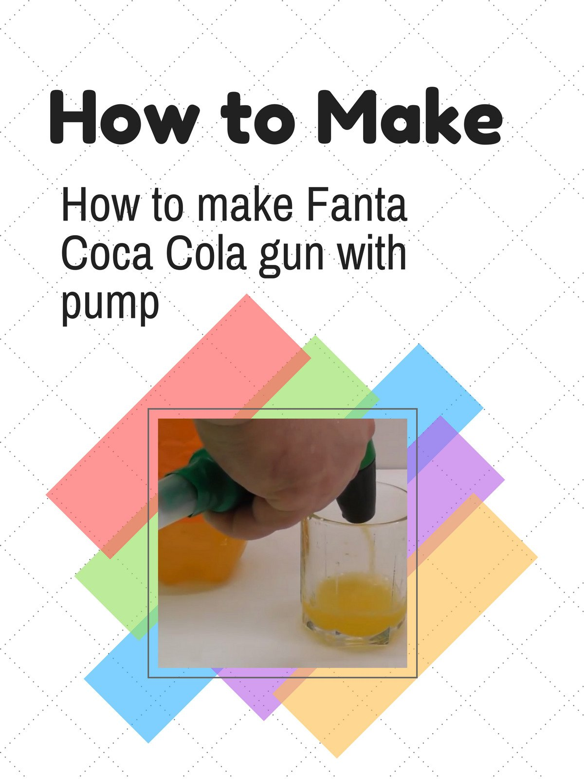 How to make Fanta Coca Cola gun with pump