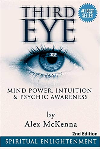Third Eye: Third Eye, Mind Power, Intuition & Psychic Awareness: Spiritual Enlightenment