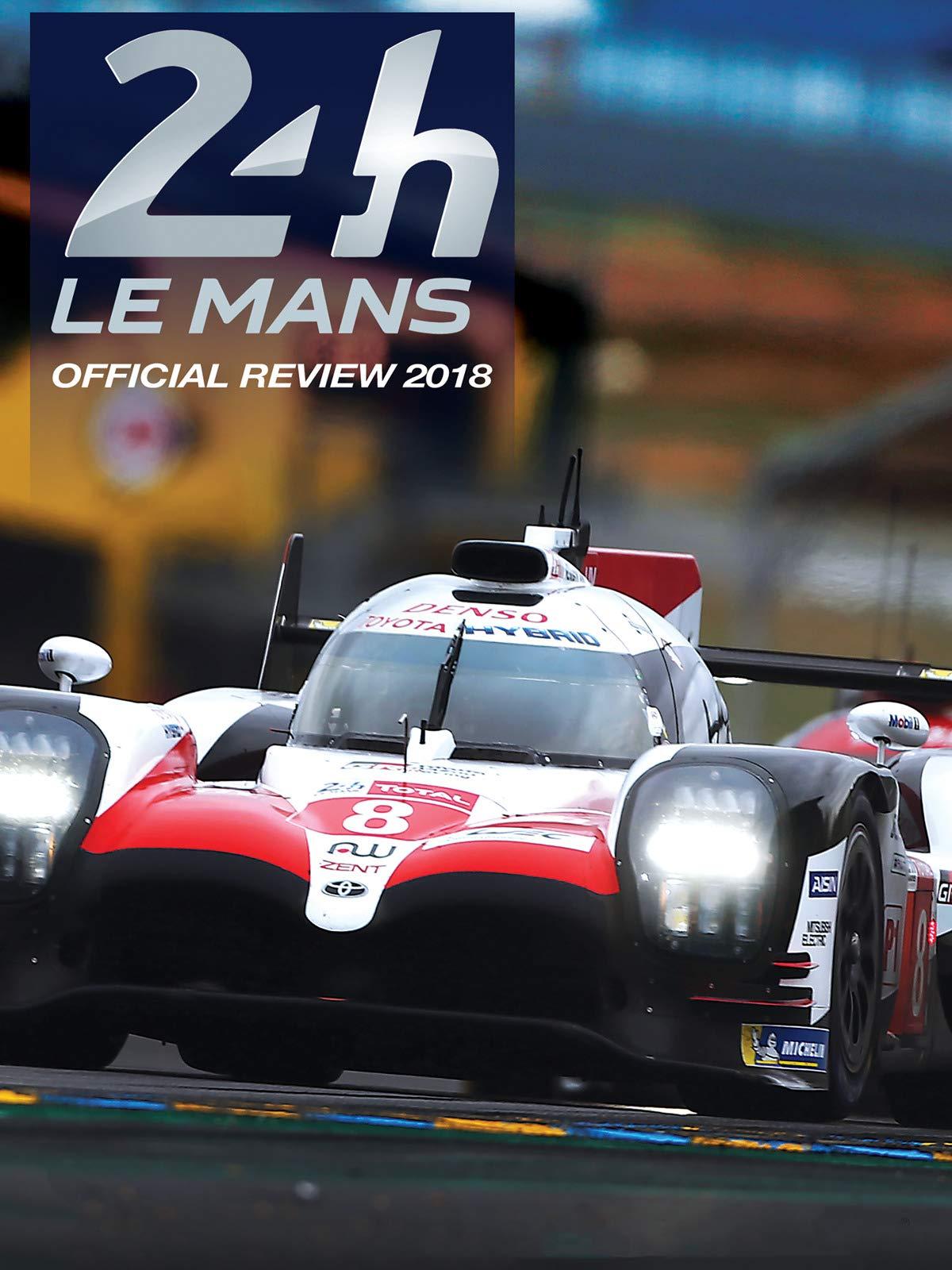 24h Le Mans Official Review 2018