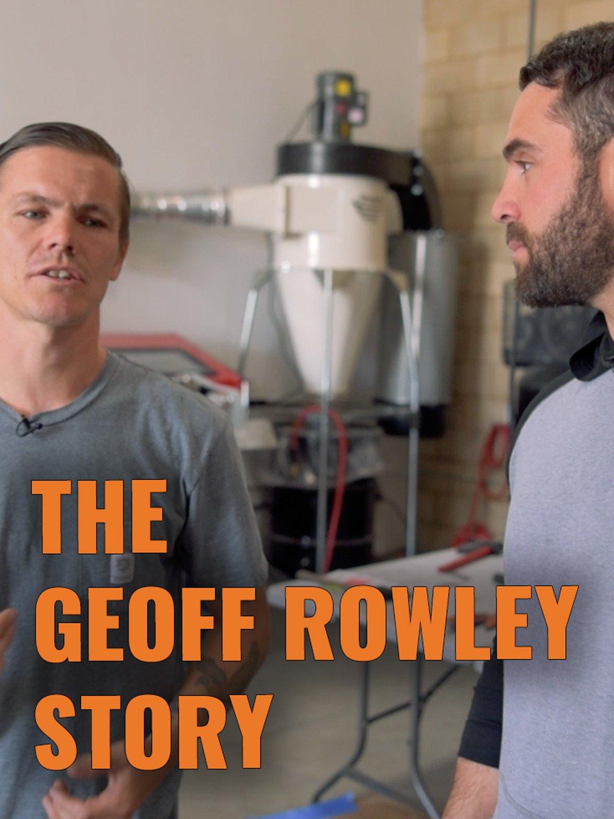 The Geoff Rowley Story