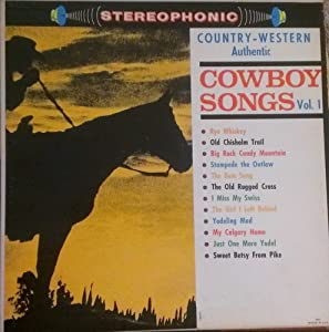 Country-Western Authentic Cowboy Songs Vol. 1