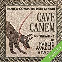 Cave canem (Publio Aurelio Stazio, L'investigatore dell'antica Roma 3) Audiobook by Danila Comastri Montanari Narrated by Dimitri Riccio