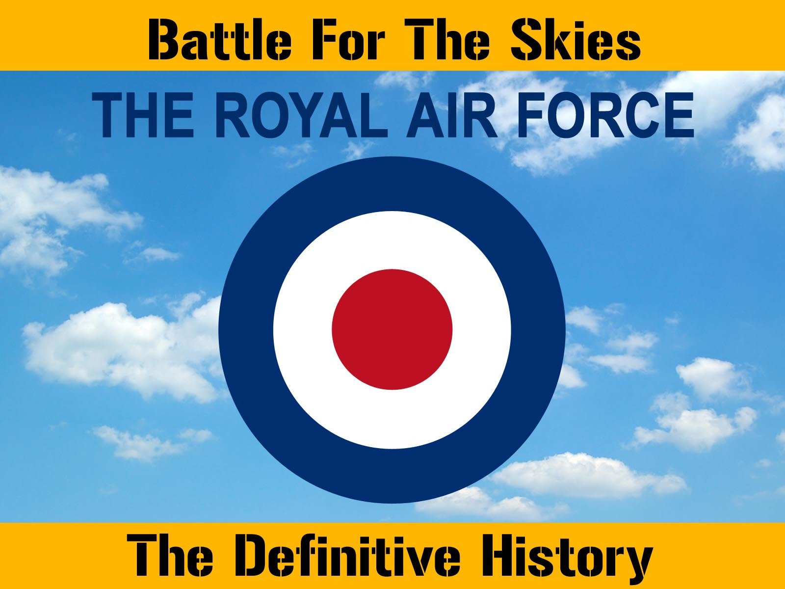 RAF: The Royal Air Force: Battle for the Skies - Season 1