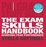 Dr Stella Cottrell The Exam Skills Handbook: Achieving Peak Performance (Palgrave Study Skills)