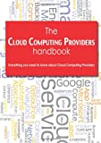 The Cloud Computing Providers Handbook - Everything You Need to Know About Cloud...