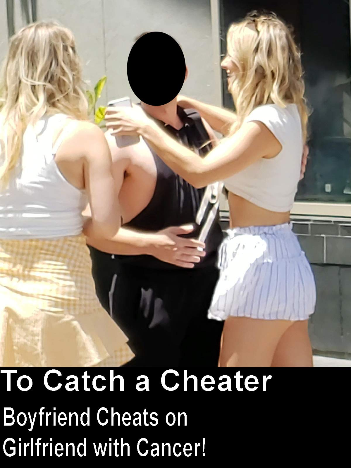 Clip: Boyfriend Cheats on Girlfriend with Cancer! To Catch a Cheater on Amazon Prime Video UK