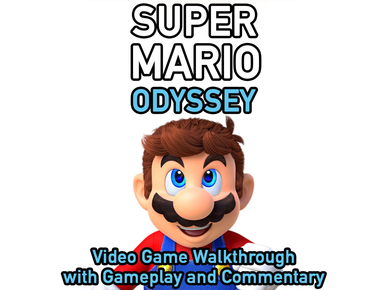 Clip: Super Mario Odyssey Video Game Walkthrough with Gameplay and Commentary - Season 1