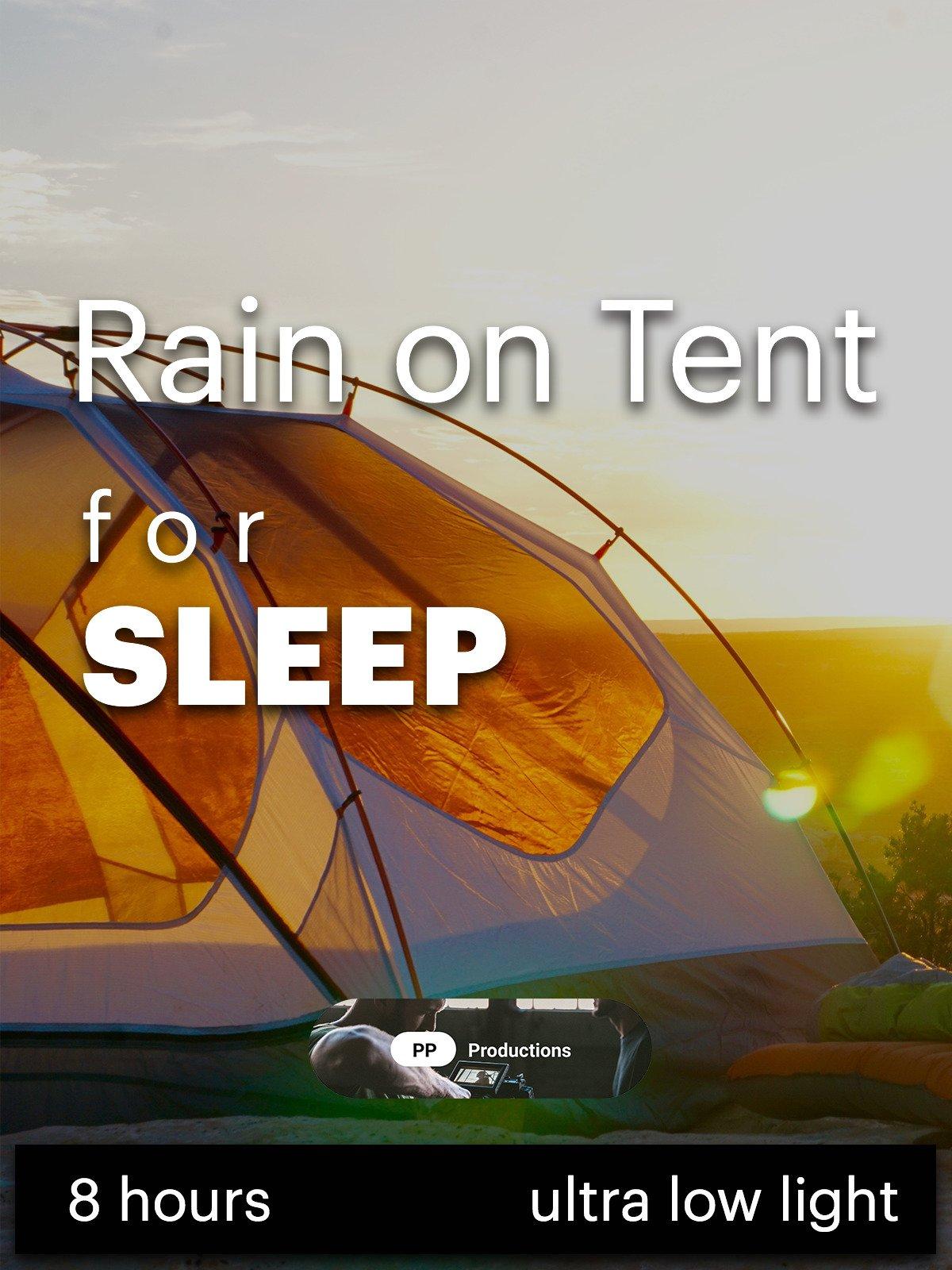 Rain on Tent 8 hours for sleep
