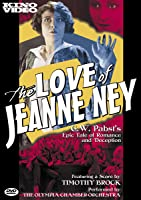 The Love Of Jeanne Ney (1927)