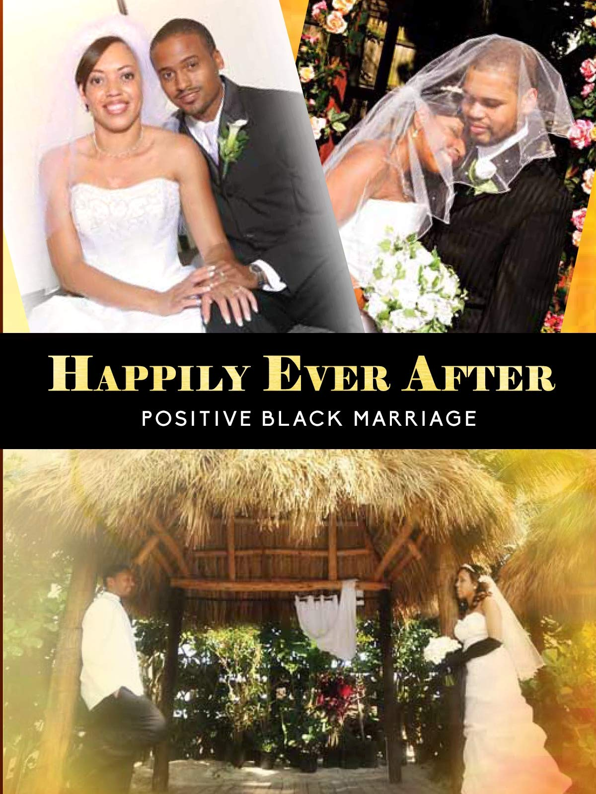 Happily Ever After: Positive, Black & Married