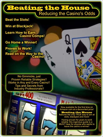 Beating the House: Reducing the Casino's Odds written by R McLain