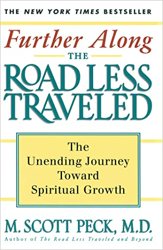 Further Along the Road Less Traveled: The Unending Journey Towards Spiritual Growth