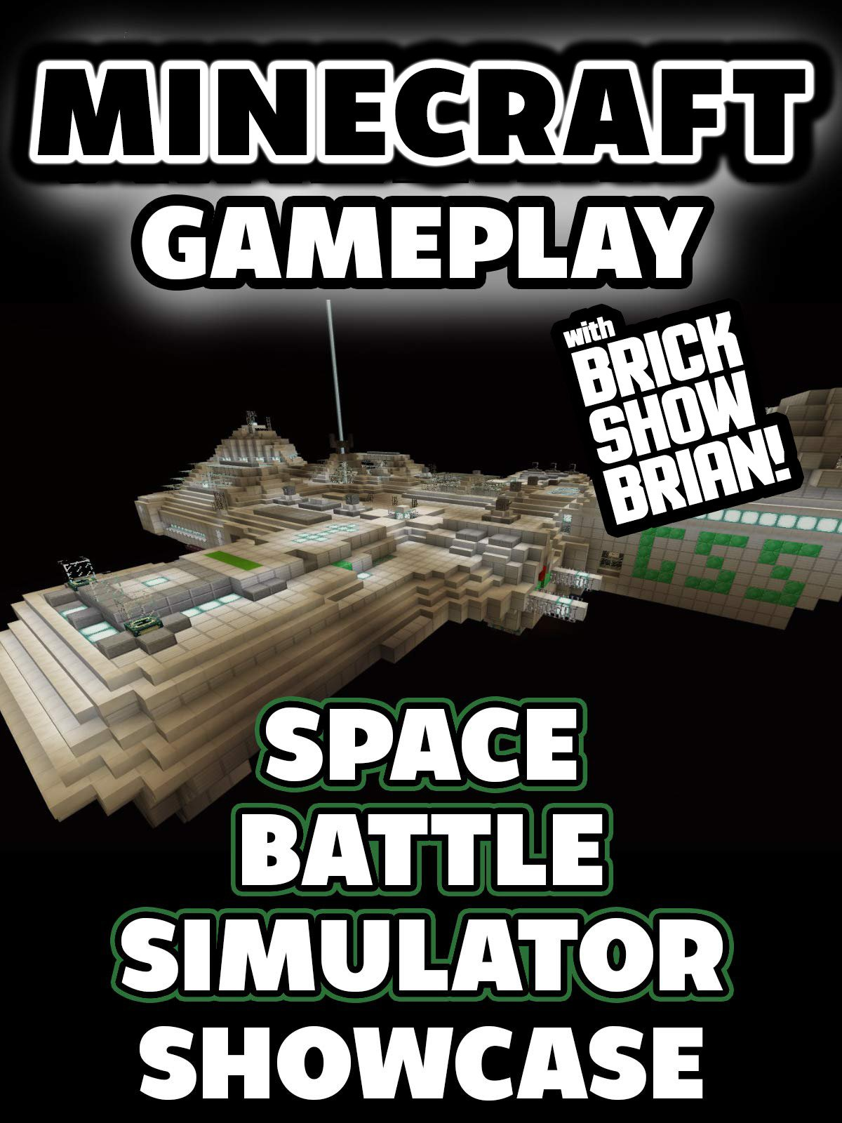 Clip: Minecraft Gameplay with Brick Show Brian! Space Battle Simulator Showcase