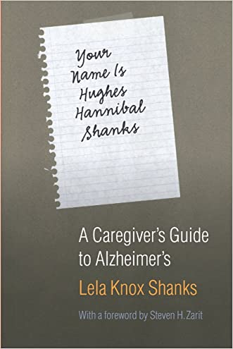 Your Name Is Hughes Hannibal Shanks: A Caregiver's Guide to Alzheimer's (Bison Book)