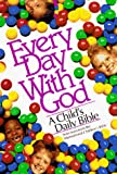 Every Day With God: A Childs Daily Bible (Selections from the International Childrens Bible)