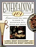  : Entertaining 101:  Everything You Need to Know to Entertain with Style and Grace