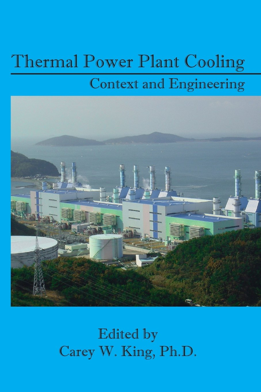 The Context and Engineering of Thermal Power Plant Cooling