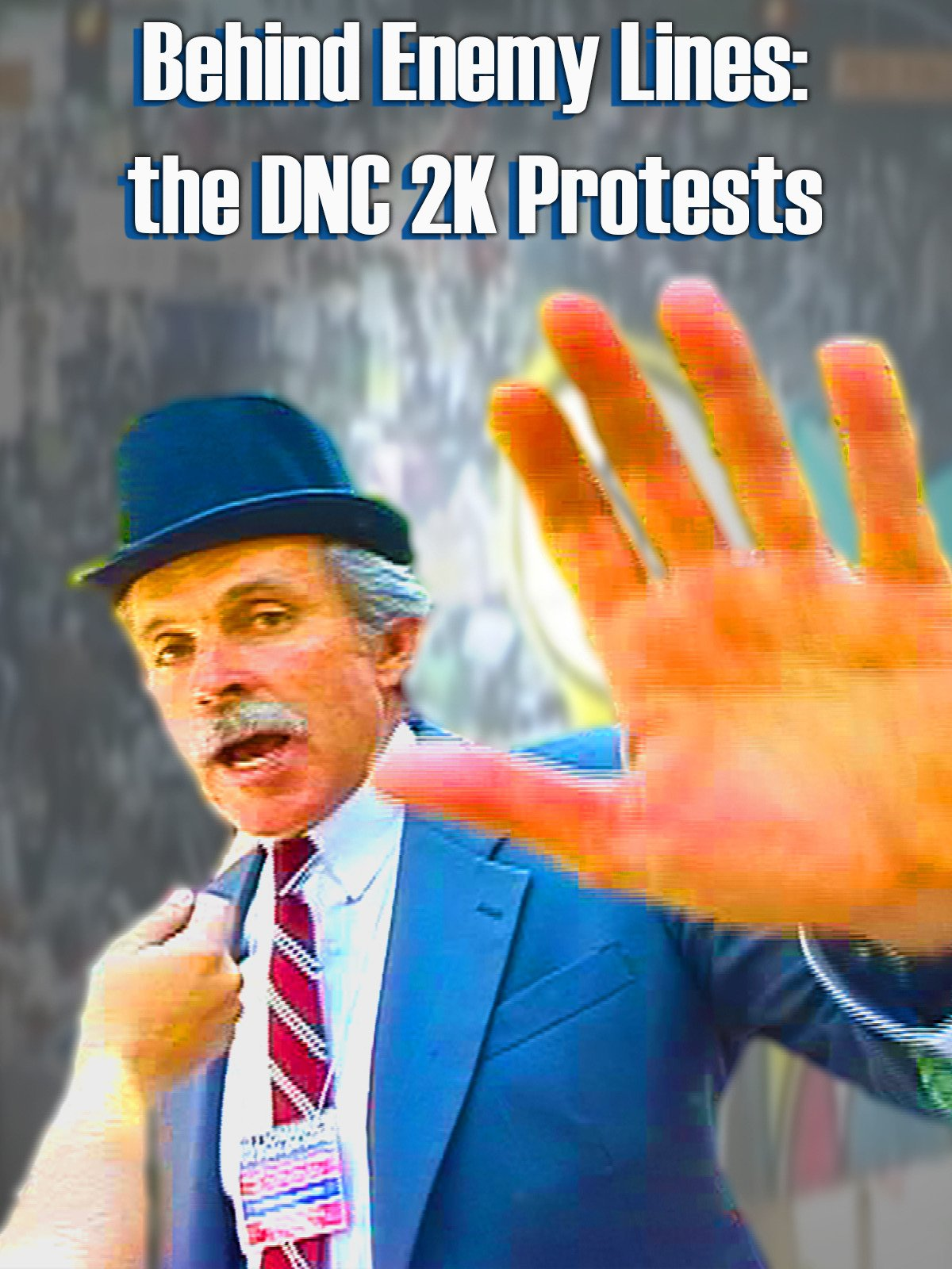 Behind Enemy Lines: the DNC 2K Protests