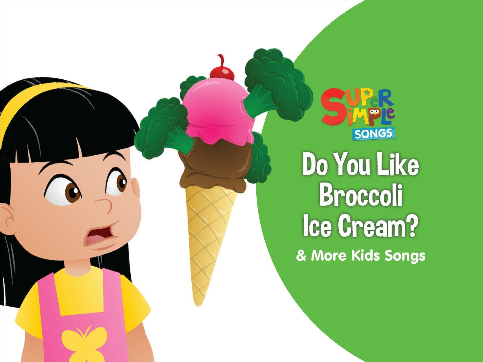 Do You Like Broccoli Ice Cream? & More Kids Songs - Season 1