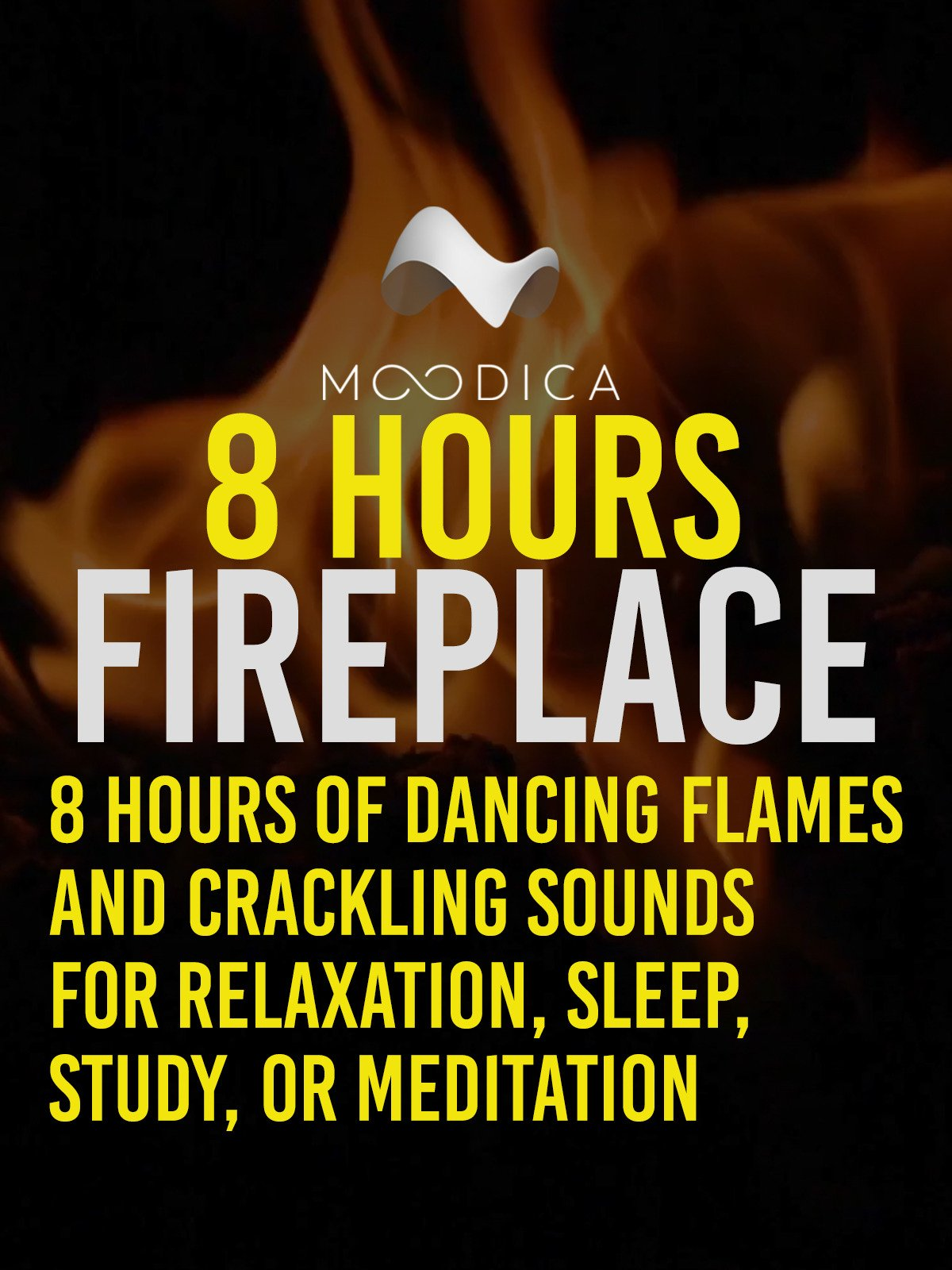8 Hours: Fireplace: 8 Hours of Dancing Flames and Crackling Sounds For Relaxation, Sleep, Study, Or Meditation