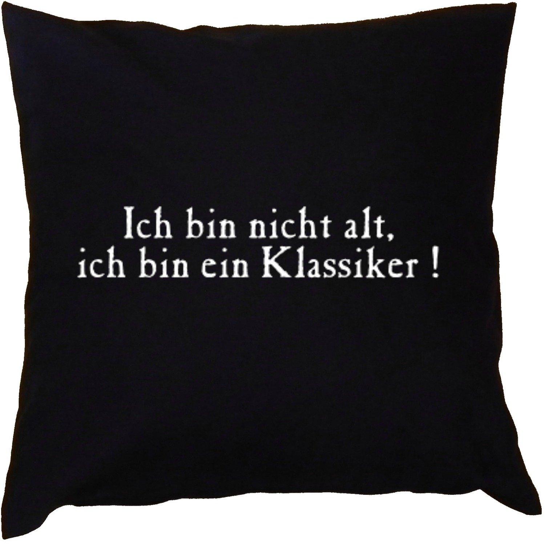Kissen mit Innenkissen - für rüstige Rentner - Ich bin nicht alt, ich bin ein Klassiker! - mit 40 x 40 cm - in schwarz : )