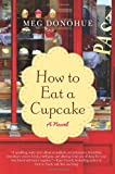 How to Eat a Cupcake: A Novel