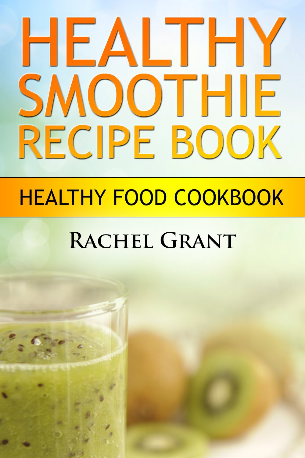 Rachel-Grant-Healthy-Smoothie-Recipe-Book