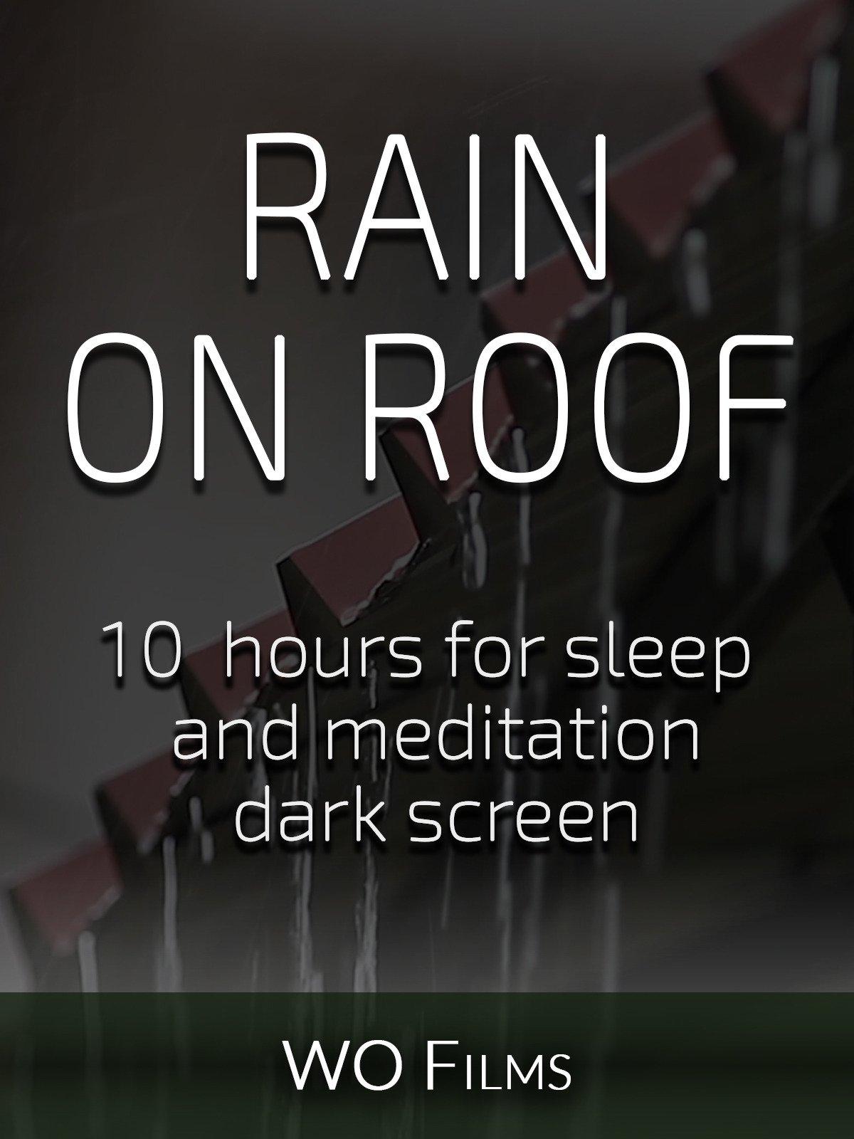 Rain on roof, 10 hours for Sleep and Meditation, dark screen