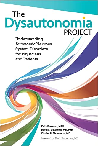 The Dysautonomia Project: Understanding Autonomic Nervous System Disorders for Physicians and Patients written by Kelly Freeman
