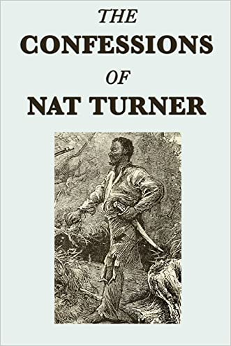 The Confessions of  Nat Turner written by Nat Turner