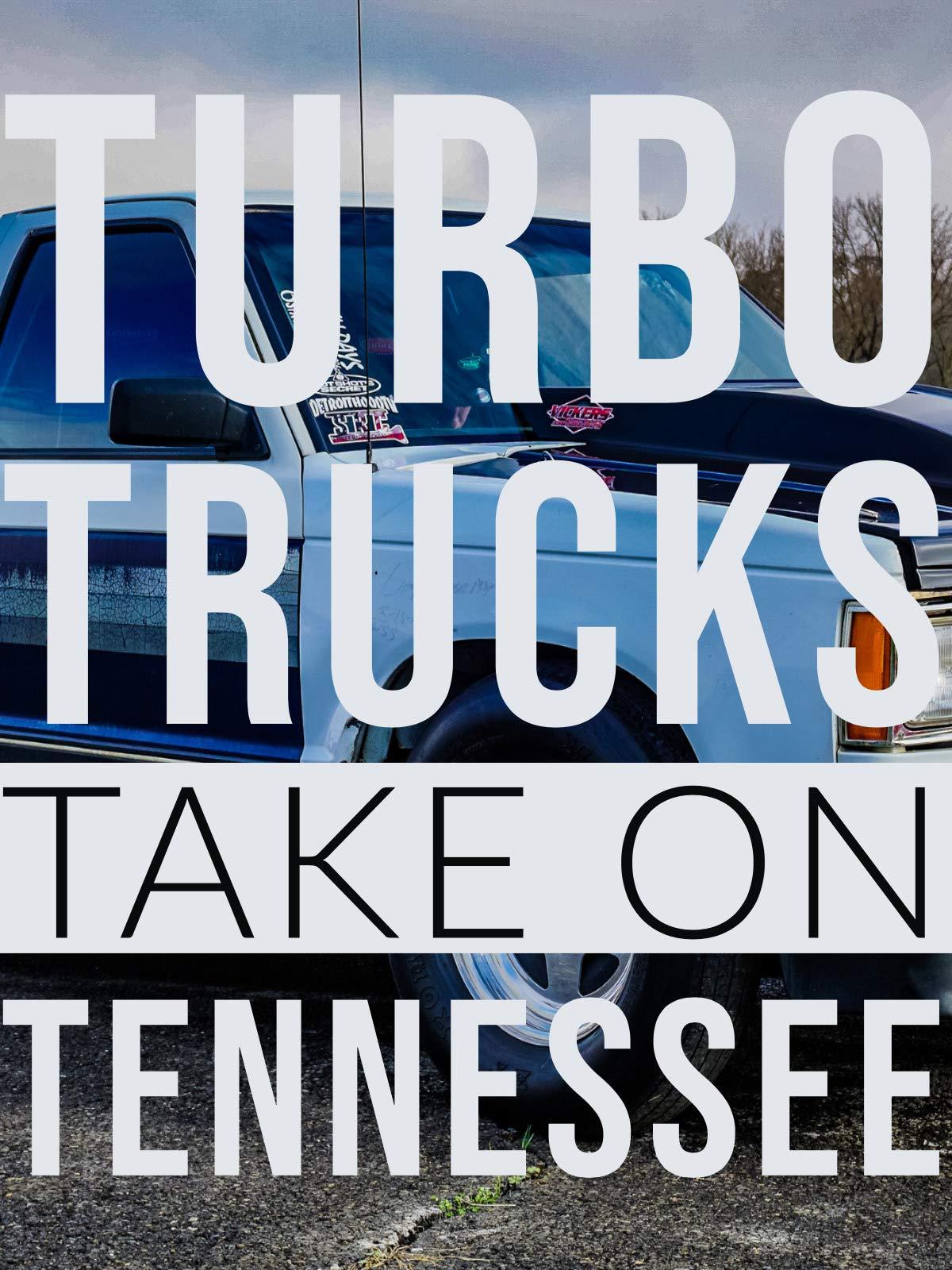 Turbo Trucks Take on Tennessee