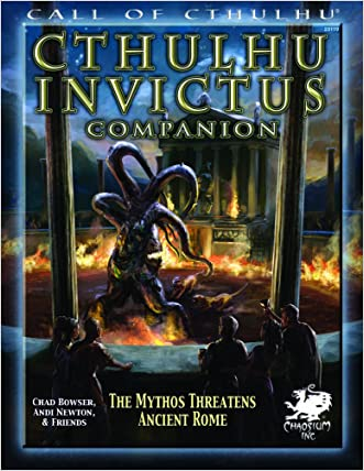 Cthulhu Invictus Companion: The Mythos Threatens Ancient Rome (Call of Cthulhu roleplaying)