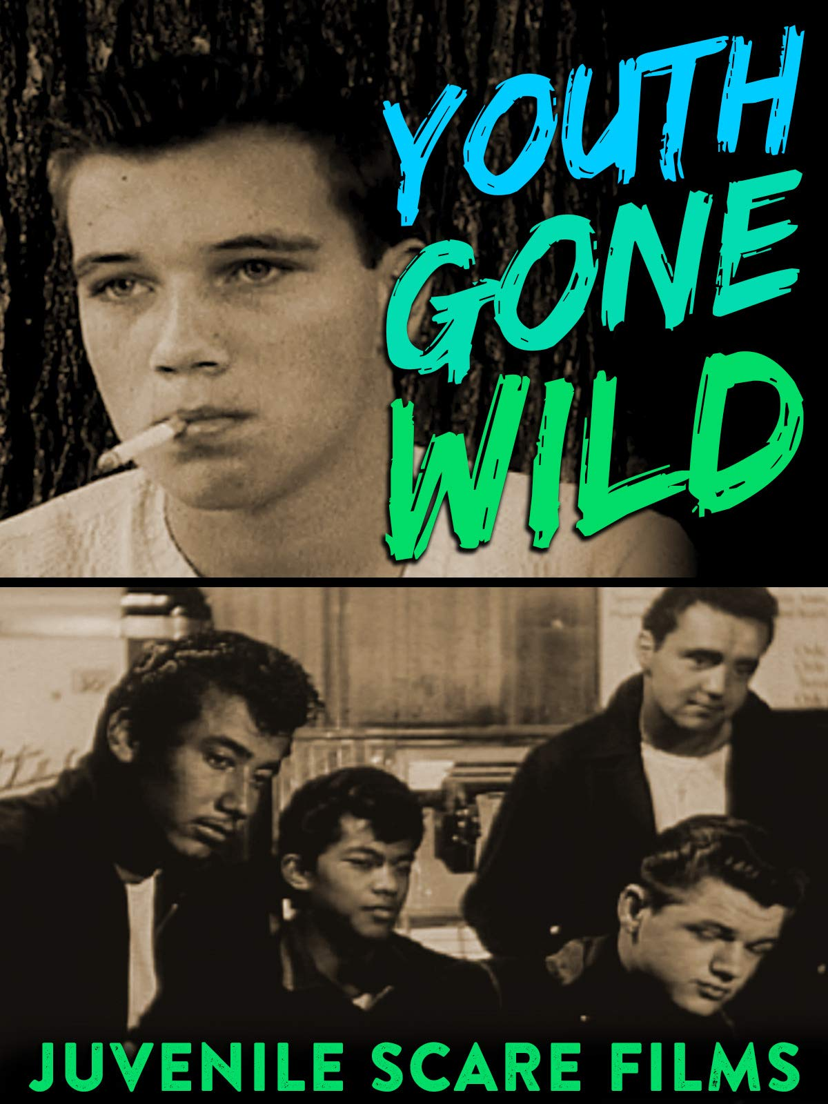 Youth Gone Wild - Juvenile Scare Films