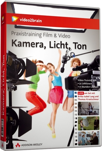 Praxistraining Film & Video - Kamera, Licht, Ton, Linux