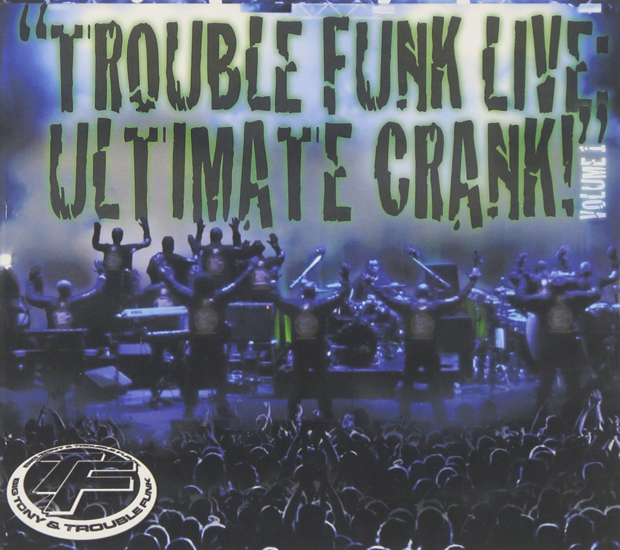 Trouble Funk Live Ultimate Crank, Vol. 1