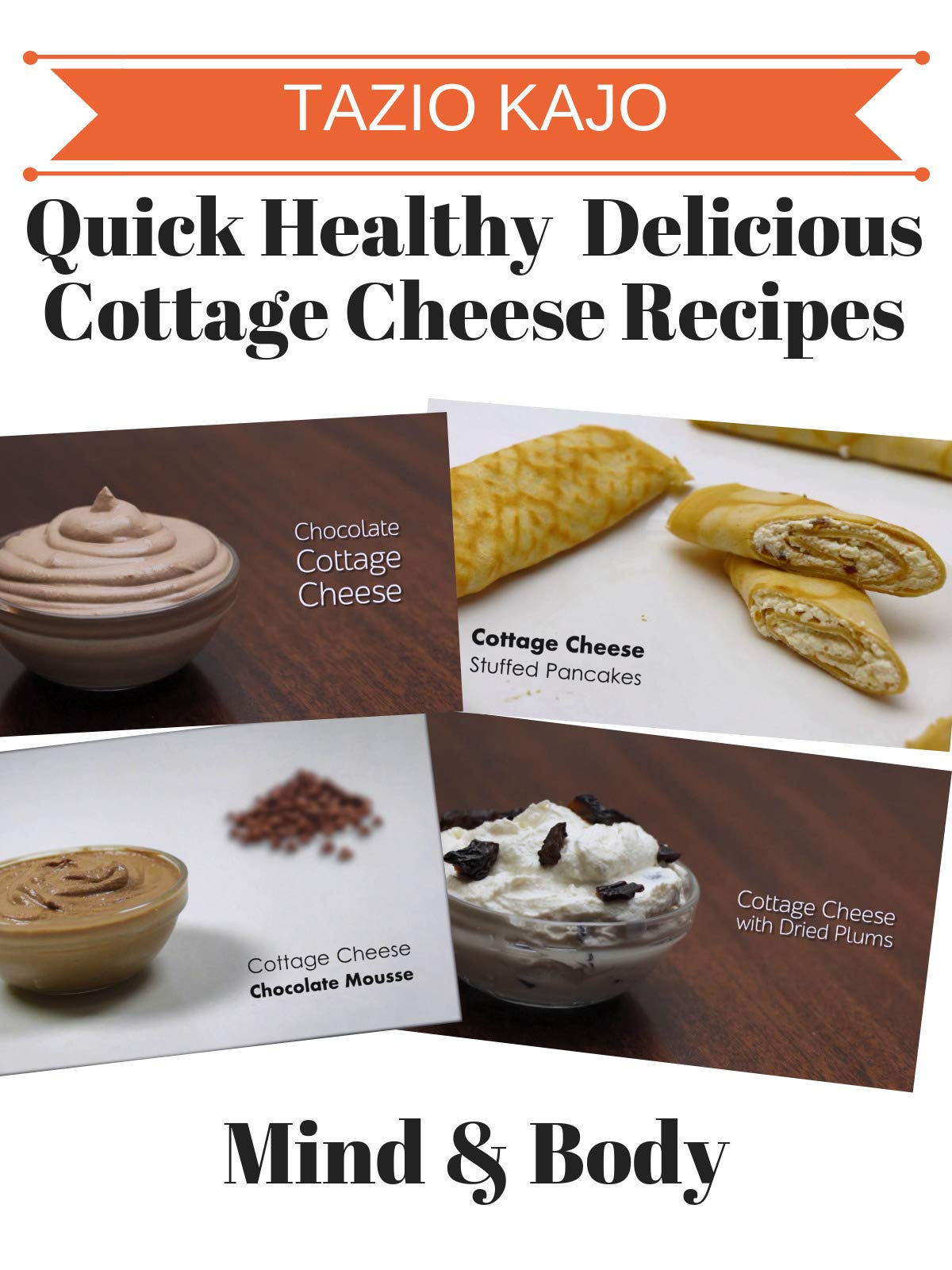 Quick Healthy & Delicious Cottage Cheese Recipes