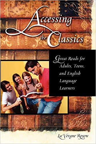 Accessing the Classics: Great Reads for Adults, Teens, and English Language Learners (Genreflecting Advisory Series) written by La Vergne Rosow