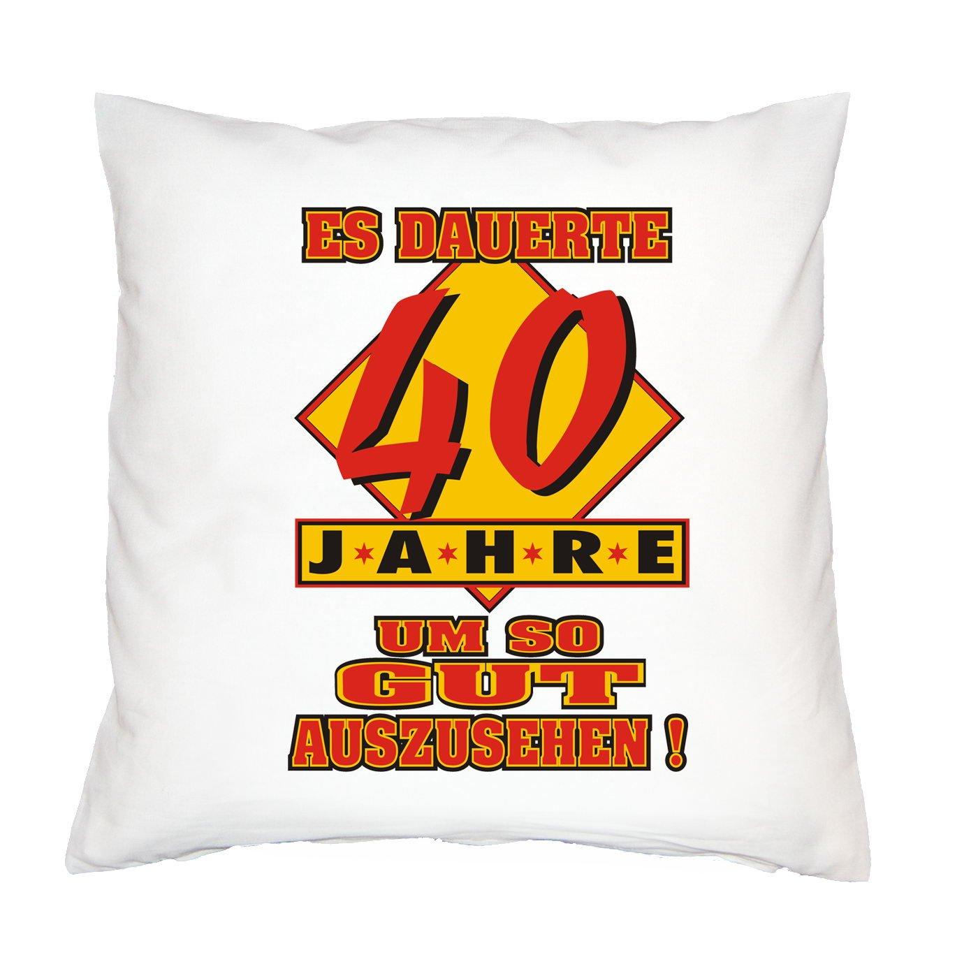 Kissen mit Innenkissen – Es dauerte 40 Jahre um so gut auszusehen! – zum 40. Geburtstag Geschenk – 40 x 40 cm – in weiss günstig bestellen