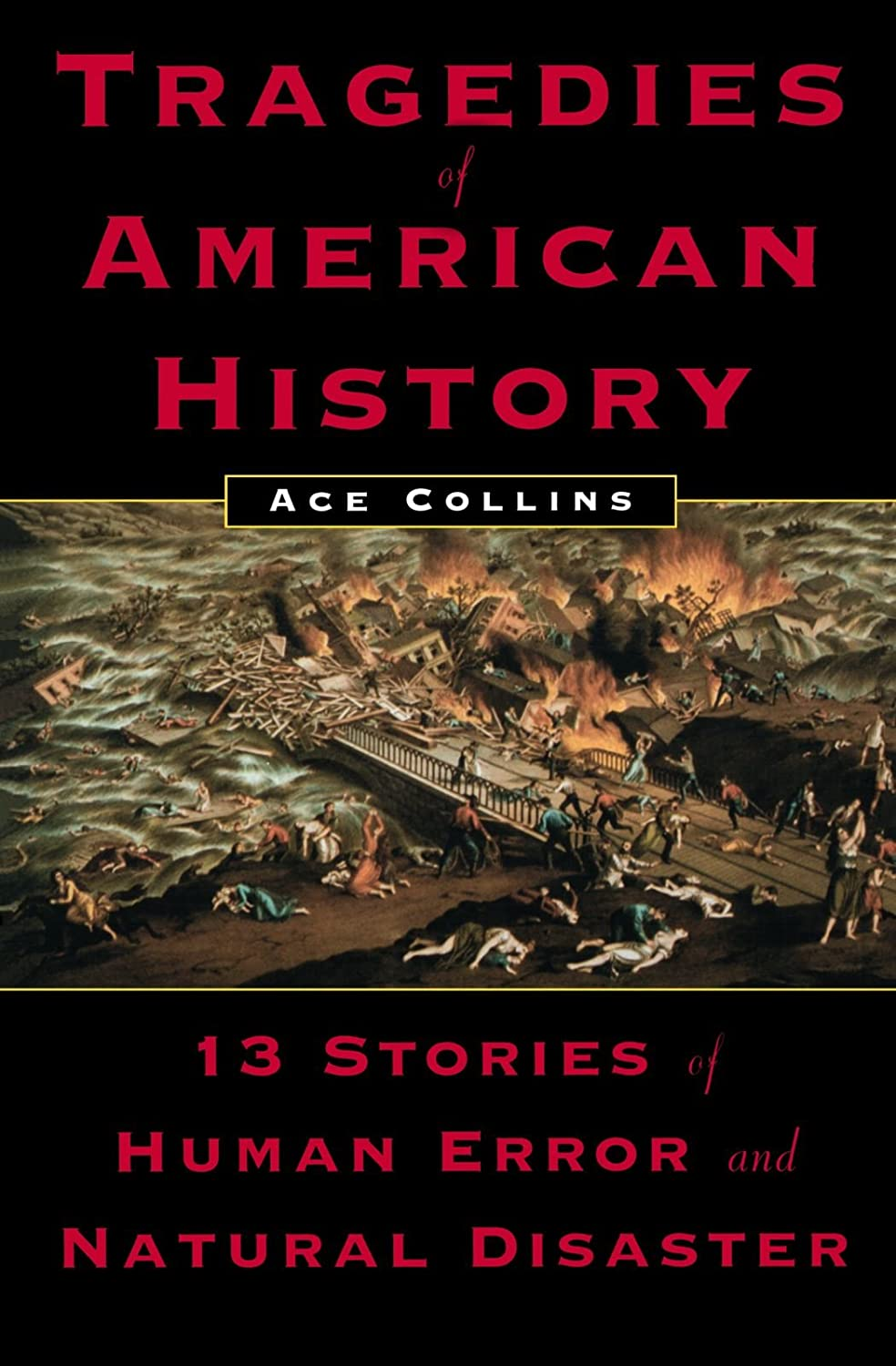 Cover:  Tragedies of American History: 13 Stories ...