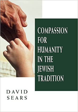Compassion for Humanity in the Jewish Tradition written by David Sears