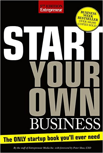 Start Your Own Business, Fifth Edition: The Only Start-Up Book You'll Ever Need written by The Staff of Entrepreneur Media